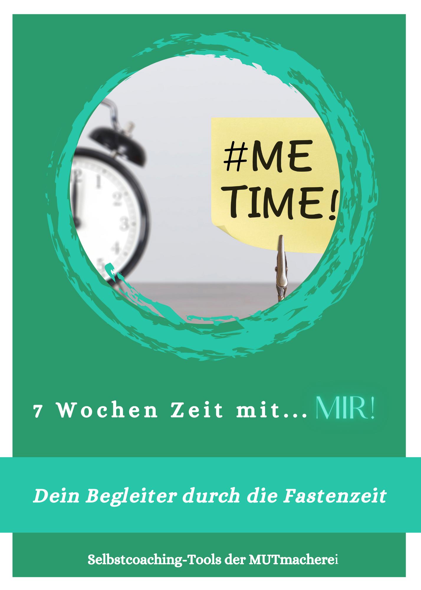 #MEtime – 7 Wochen mit…Dir!